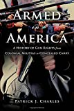 #10: Armed in America: A History of Gun Rights from Colonial Militias to Concealed Carry