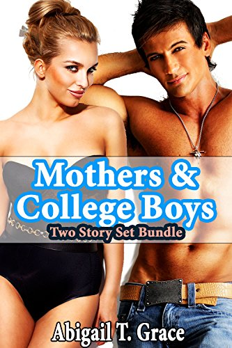 Mothers & College Boys: Two Story Set Bundle (MILF Older Woman Younger Man Taboo) (Steps Paradise Abigail Collection)