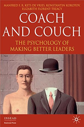 Coach and Couch: The Psychology of Making Better Leaders (INSEAD Business Press)