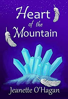 Heart of the Mountain: A short novella (Under the Mountain Book 1) by [O'Hagan, Jeanette]