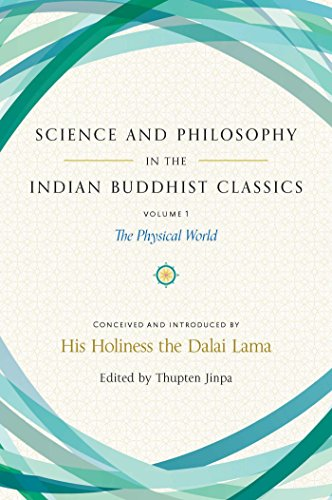Science and Philosophy in the Indian Buddhist Classics: The Physical ...