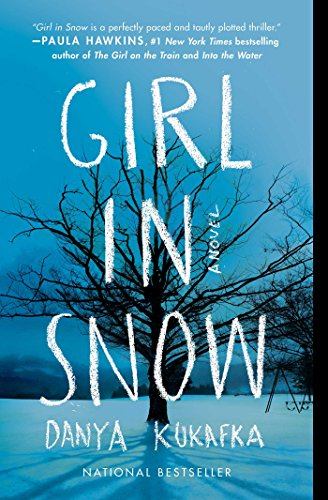 Girl in snow a novel kindle edition by danya kukafka literature girl in snow a novel by kukafka danya fandeluxe Image collections