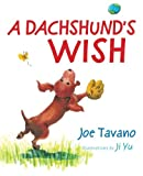 A Dachshund's Wish, Joe Tavano, 097442871X