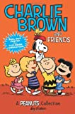 Charlie Brown and Friends: A Peanuts Collection (Peanuts Kids)