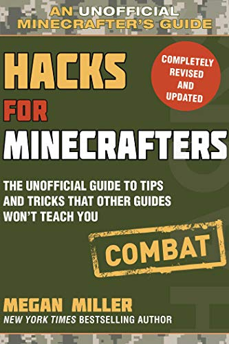 Pdf Teen Hacks for Minecrafters: Combat Edition: The Unofficial Guide to Tips and Tricks That Other Guides Won't Teach You (Unofficial Minecrafters Guides)