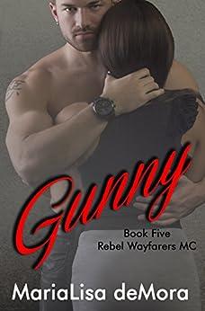 Gunny (Rebel Wayfarers MC Book 5) by [deMora, MariaLisa]