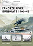 Yangtze River Gunboats, 1900-49, Angus Konstam, 1849084084