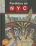 Perdidos en NYC: una aventura en el metro: A TOON Graphic (Spanish Edition)