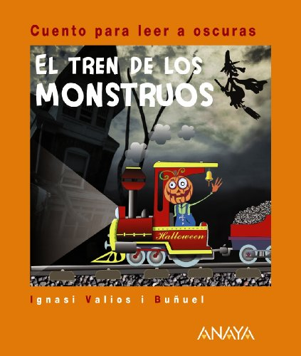 El tren de los monstruos / The Train of Monsters: Cuento para leer a oscuras / Story to Read in the Dark (Spanish -