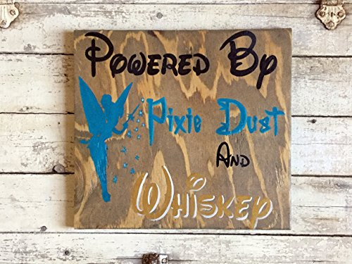 Walt Disney Sign Quote For Girl, Funny Hand Painted Wall Decor Women Gift Idea, Powered By Pixie Dust and Whiskey