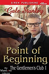 Point of Beginning [The Gentlemen's Club 1] (Siren Publishing Allure ManLove)