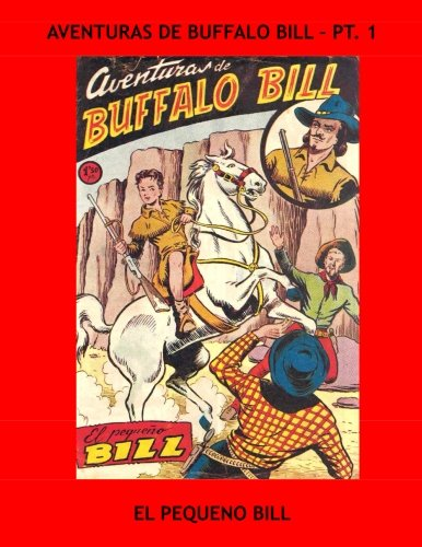 Download Aventuras De Buffalo Bill - Pt. 1: El Pequeno Bill - Spanish Language Comic - Issues #1-10 - All Stories - No Ads pdf