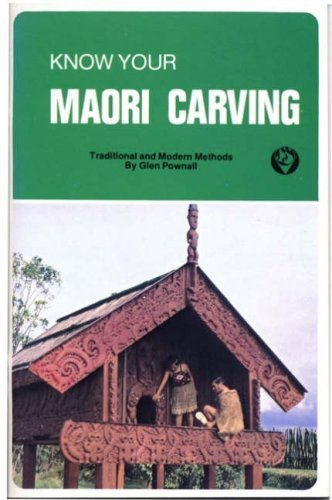 Know Your Maori Carving by Glen Pownall (1990-08-02)