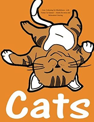 Cats: Colouring for Mindfulness - with Funny Cat Quotes!: Adults De-stress and Relaxation Coloring by Colouring Books for Adults (2016-03-15)