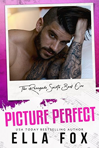 Picture Perfect (The Renegade Saints Book 1) by [Fox, Ella]