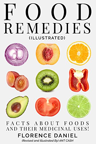 FOOD REMEDIES (Illustrated): FACTS ABOUT FOOD AND THEIR MEDICINAL