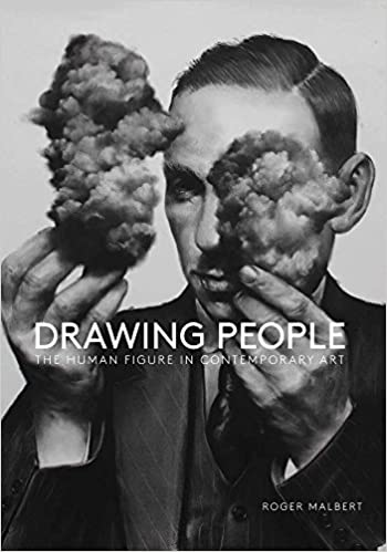 Drawing People The Human Figure In Contemporary Art Roger Malbert