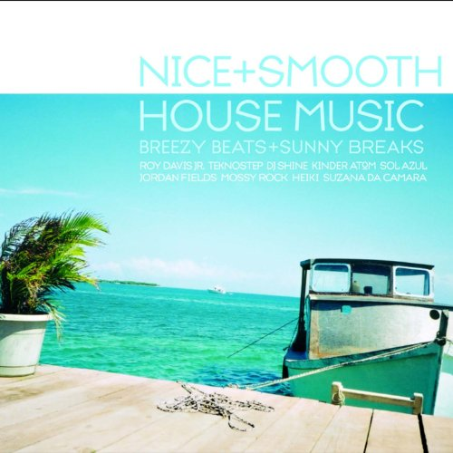 Nice smooth house music breezy beats and for Nice house music