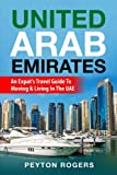 United Arab Emirates: An Expat s Travel Guide To Moving & Living In The UAE