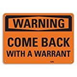 PetKa Signs and Graphics PKFO-0045-NA_10x7 Come back with a warrant Aluminum Sign, 10'' x 7''