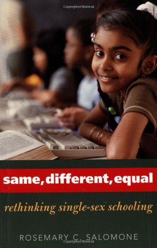 Same, Different, Equal: Rethinking Single-Sex Schooling