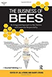 img - for The Business of Bees: An Integrated Approach to Bee Decline and Corporate Responsibility book / textbook / text book