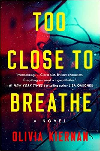 Amazon Fr Too Close To Breathe A Novel Olivia Kiernan