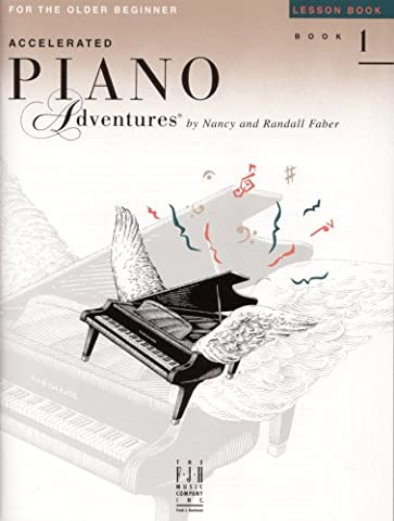 Accelerated Piano Adventures: Lesson Book Level 1 (Faber Accelerated Lesson 1)