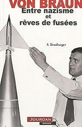 Wernher von Braun : Entre nazisme et rêves de fusées