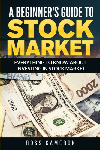 A Beginner's Guide to Stock Market: Everything to Know About Investing in Stock Market