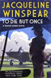 To Die But Once Jacqueline Winspear