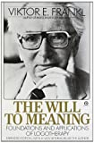 The Will to Meaning, Viktor E. Frankl and Victor E. Frankl, 0452010349