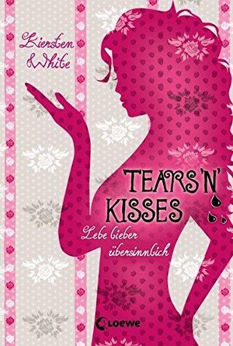 Lebe lieber übersinnlich – Tears 'n' Kisses: Band 3