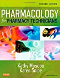 Pharmacology for Pharmacy Technicians, Moscou, Kathy and Snipe, Karen, 0323084974