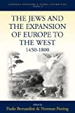 The Jews and the Expansion of Europe to the West, 1450-1800, Paolo Bernardini and Norman Fiering, 1571811532