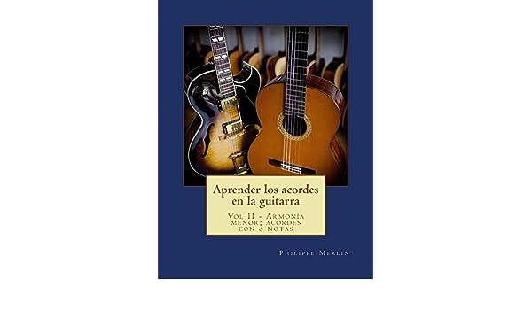 Aprender los acordes en la guitarra: Vol II - Armonía menor con 3 ...