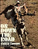 img - for On down the road: The world of the rodeo cowboy book / textbook / text book