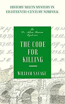 The Code for Killing (The Dr Adam Bascom Mysteries Book 2) by [Savage, William]