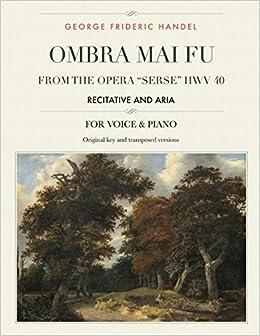 Ombra Mai Fu From The Opera Serse Hwv 40 Recitative And Aria For