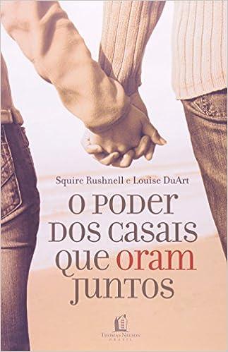 506543fb1 O poder dos casais que oram juntos - 9788578601423 - Livros na Amazon Brasil