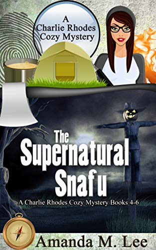 The Supernatural Snafu: A Charlie Rhodes Cozy Mystery Books 4-6 by [Lee, Amanda M.]
