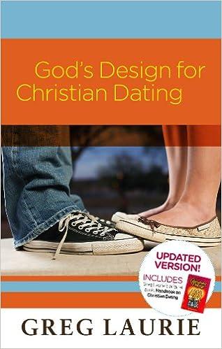 God's Design for Christian Dating: Updated Version: Greg