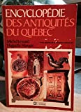 img - for Encyclopedie Des Antiquites Du Quebec book / textbook / text book