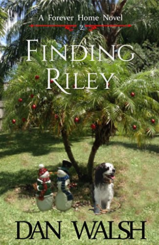 Finding Riley (A Forever Home Novel Book 2) by [Walsh, Dan]