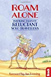 img - for Roam Alone: Inspiring Tales by Reluctant Solo Travellers (Bradt Travel Guides (Travel Literature)) book / textbook / text book