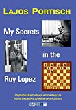 My Secrets In The Ruy Lopez-Lajos Portisch
