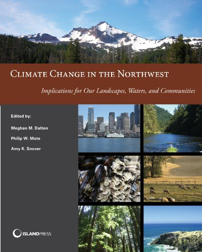 Climate Change in the Northwest: Implications for Our Landscapes, Waters, and Communities (NCA Regional Input Reports)