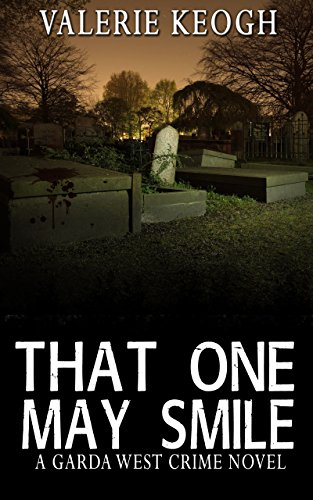 Book: That One May Smile - A Garda West Novel (Garda West Crime Novels Book 1) by Valerie Keogh