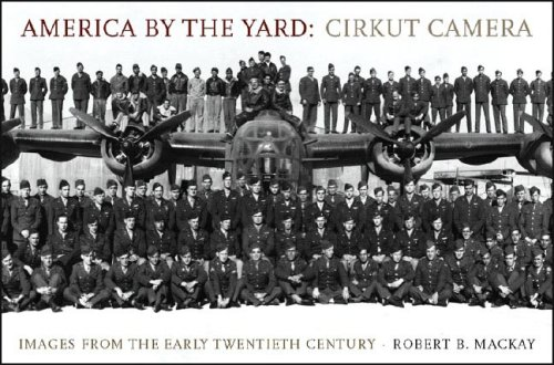 America by the Yard: Cirkut Camera: Images from the Early Twentieth -