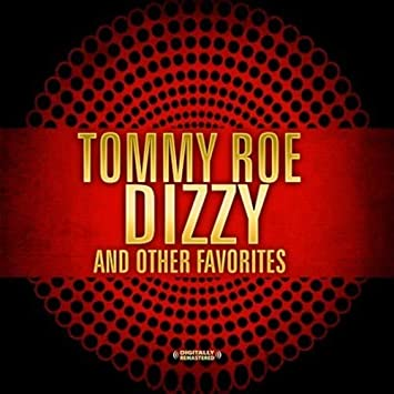 f1fb2ea78 Tommy Roe - Dizzy   Other Favorites (Digitally Remastered) - Amazon ...